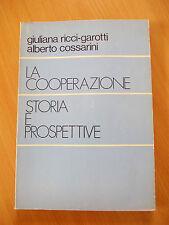 LA COOPERAZIONE STORIA E PROSPETTIVE - Cossarini/Ricci-Garotti
