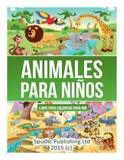 Animales Para Ninos: Libro Para Colorear Para Ninos by Spudtc Publishing Ltd (Sp