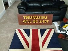 Trespassers Will Be Shot... Large Hand Painted Sign..