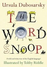 The Word Snoop: A Wild and Witty Tour of the English Language! by Ursula Dubosar