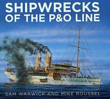 Shipwrecks of the P&O Line by Sam Warwick, Mike Roussel (Hardback, 2017)