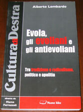 EVOLA, GLI EVOLIANI E GLI ANTIEVOLIANI - Alberto Lombardo - Nuove Idee (2006)