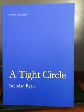 A Tight Circle by Brendan Ryan SIGNED by Author RARE (paperback 2008)