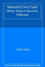 Henrietta's Own Castle (Betty Neels Collector's Editions) By Betty Neels