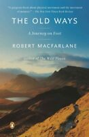 Old Ways : A Journey on Foot, Paperback by Macfarlane, Robert, Brand New, Fre...