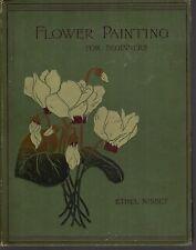 Vintage FLOWER PAINTING FOR BEGINNERS - ETHEL NISBET (HC; 1889)