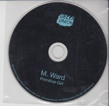 M WARD Primitive Girl PROMO CD SINGLE bella union