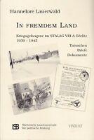In fremdem Land, Kriegsgefangene im STALAG VIII A Görlitz 1939-1945 Briefe/Dokum