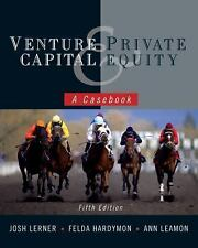 Venture Capital and Private Equity : A Casebook by Hardymon, Lerner, Leamon 5E