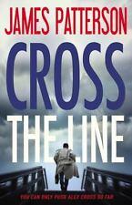 Cross the Line by James Patterson Alex 22 (2016 Hardcover) 1st ed/1st print Ex-L