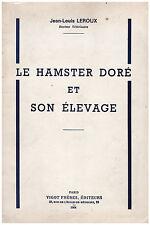 LEROUX Jean-Louis - LE HAMSTER DORE ET SON ELEVAGE - 1964