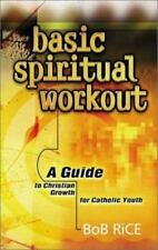 Basic Spiritual Workout: A Guide to Christian Growth for Catholic Youth