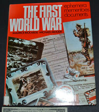 The First World War: Ephemera, Mementoes, Documents by Maurice Rickards, Impe...