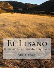 El Libano : Historia de un Pueblo Originario by Ariel Gastaldi (2014, Paperback)