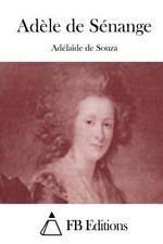 Adèle de Sénange by Adélaïde De Souza (2015, Paperback)