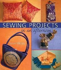 Sewing Projects in an afternoon, Mickey, Susan E., New Books
