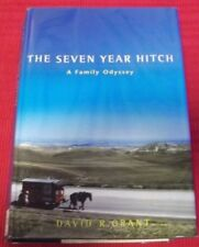 THE SEVEN YEAR HITCH ~ David R. Grant ~ A FAMILY ODYSSEY ~ HARDCOVER
