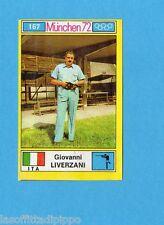 MUNCHEN/MONACO '72-PANINI-Figurina n.167- LIVERZANI-ITALIA-TIRO-Recuperata