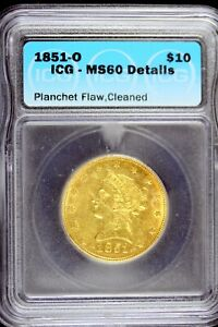 1851 - O ICG MS60 DETAILS (PLANCHET FLAW, CLEANED) Gold $10 Liberty!!  #B17945