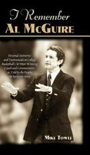 I Remember Al McGuire: Personal Memories and Testimonials to College Basketball'