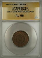 1863 NY-NYC C Karl Civil War Storecard Token 630AM-1a ANACS AU-58 (Better)