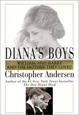 Dianas Boys: William and Harry and the Mother They Loved by Christopher Anderse