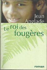 JEAN ANGLADE LE ROI DES FOUGERES