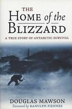 Home of the Blizzard: A True Story of Antarctic Survival, Sir Douglas Mawson | P