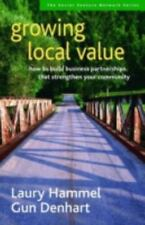 Growing Local Value: How to Build Business Partnerships That Strengthen Your Com