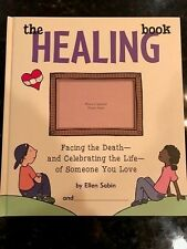 The Healing Book By Ellen Sabin Hard cover, NWT Facing Death & Celebrating Life