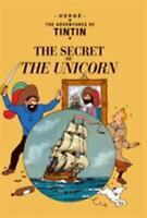 The Secret of the Unicorn (Adventures of Tintin) by Herge