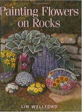 Painting Flowers on Rocks by Lin Wellford (1999, Paperback)