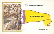 Michigan Mi PENNANT Postcard c1910 JONESVILLE Why Don't You Com to