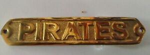 Brass Sign ~ Pirates Plaque~ Nautical Ship Boat Beach Door Cabin Bunk Bathroom