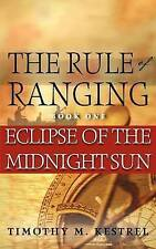 NEW Eclipse of the Midnight Sun (The Rule of Ranging) by Mr. Timothy M. Kestrel