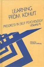 Progress in Self Psychology, V. 4: Learning from Kohut