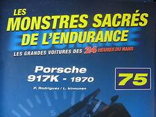 FASCICULE 75 MONSTRES SACRES DES 24 HEURES DU MANS PORSCHE 917K 1970