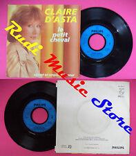 LP 45 7'' CLAIRE D'ASTA Le petit cheval Autant en emoporte l'amour no cd mc dvd