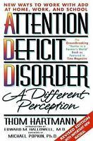 Attention Deficit Disorder : A Different Perception, Thom Hartmann, Edward M. Ha