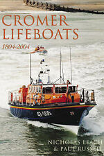 Book, Cromer Lifeboats 1804 - 2004 by Nicholas Leach & Paul Russell, 2004, PB