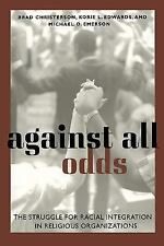 Against All Odds: The Struggle for Racail Integration in Religious Organization