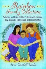 Rainbow Family Collections: Selecting And Using Children's Books With Lesbian...