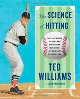 The Science of Hitting by John Underwood, Ted Williams and John W. Underwood...