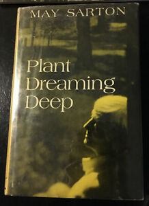 PLANT DREAMING DEEP 1968 May Sarton VINTAGE 1ST EDITION DJ HARDBACK Very Good