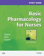 Study Guide for Basic Pharmacology for Nurses, 15e by Bruce D. Clayton BS Pharm
