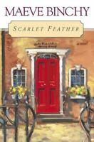 Scarlet Feather FICTION::Romanc Hardcover Binchy, Maeve