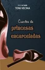 Cuentos de Princesas Encarceladas : Diario de un Canalla by Toni Vecina...