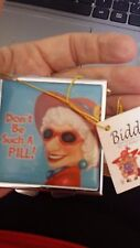 "BIDDY'S ""DON'T BE SUCH A ' PILL"" PILL BOX.   (73)"