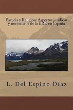 Escuela y Religión: Aspectos Jurídicos y Normativos de la ERE en España by L....