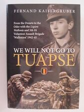 We Will Not Go to Tuapse : From the Donets to the Oder with the Legion Wallonie